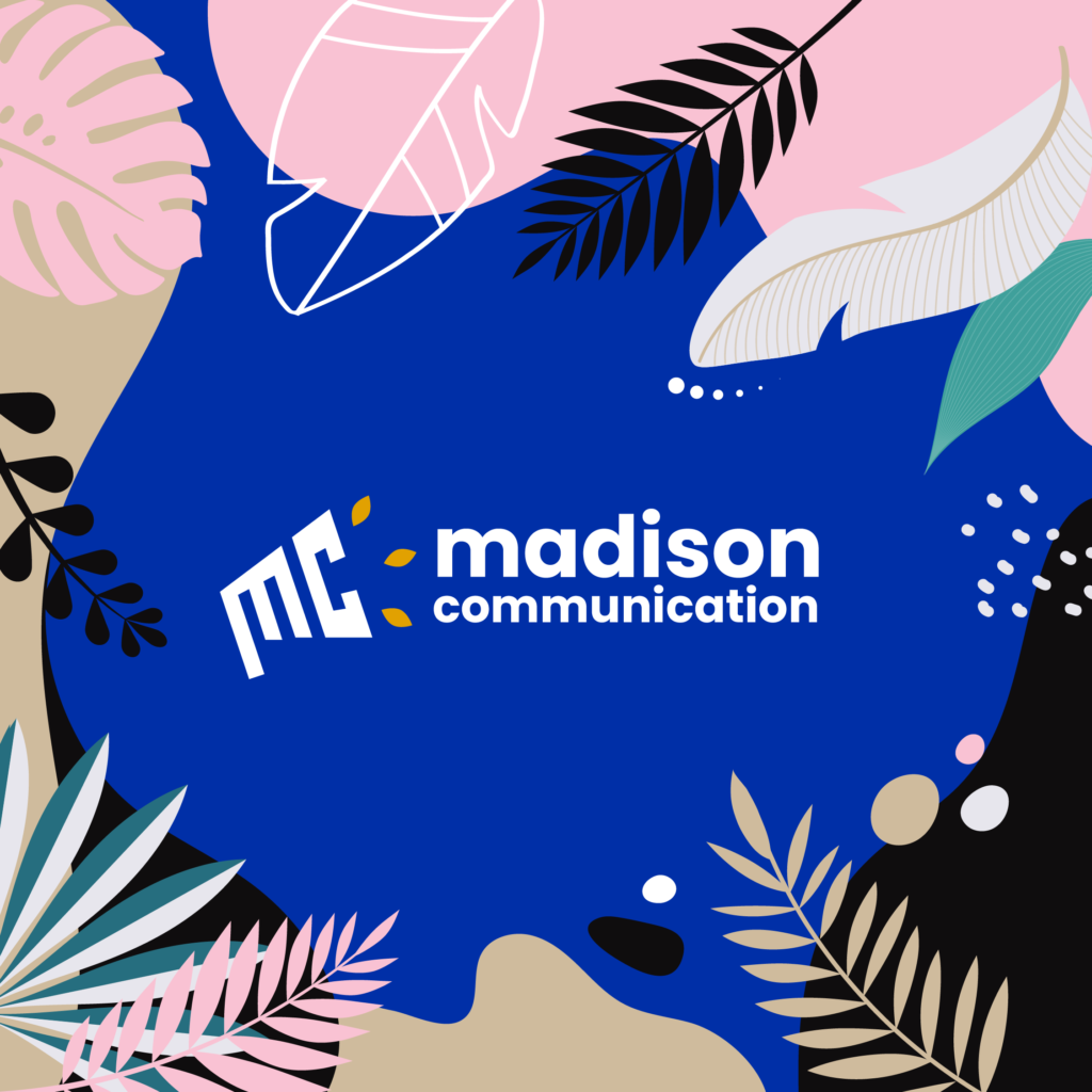 Madison Communication se réinvente !