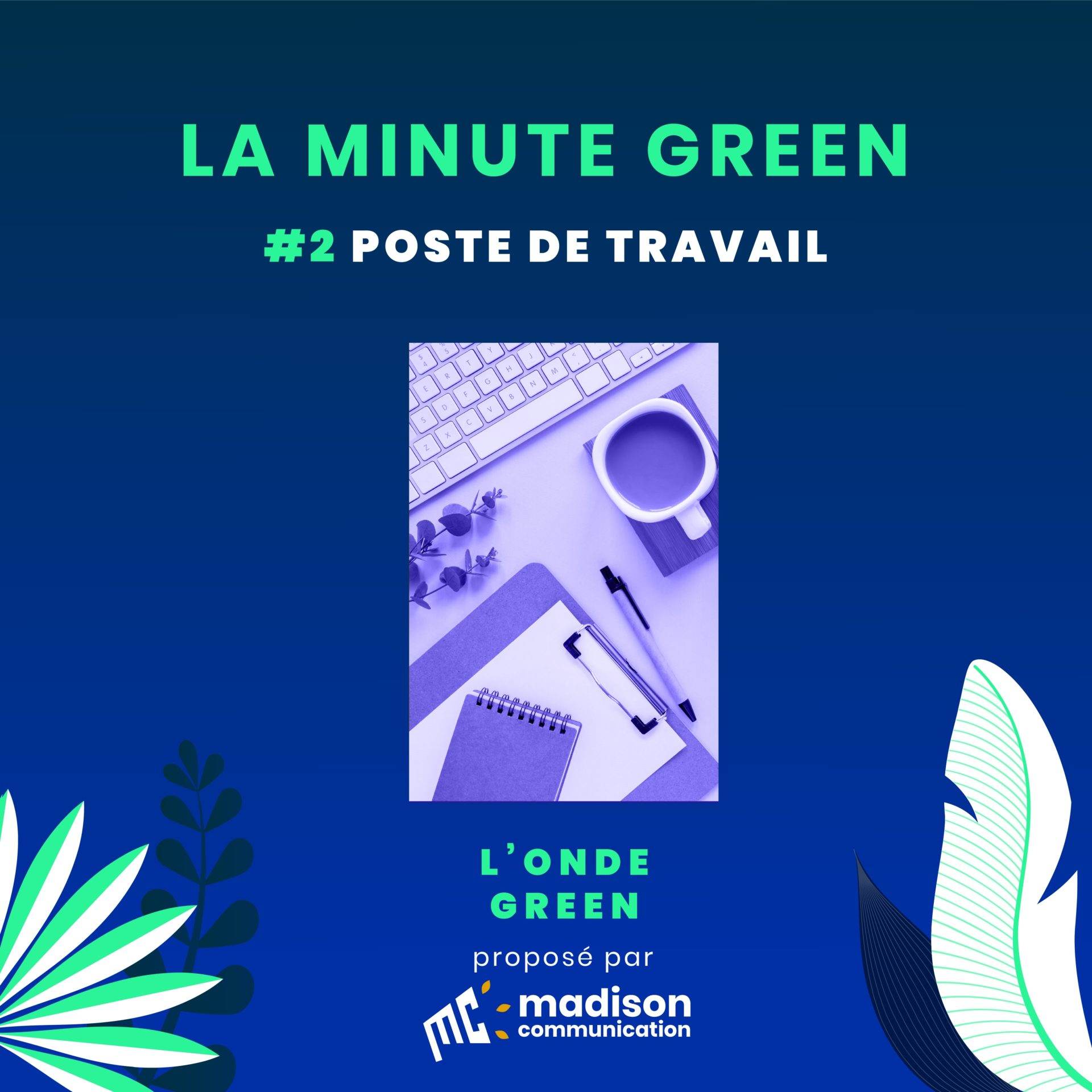 Podcast L'onde Green / Minute Green #2 – La check-list écoresponsable au bureau