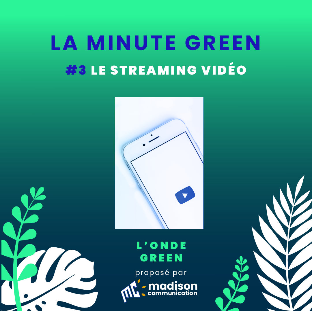 Podcast L'onde Green / Minute Green #3 – Le streaming vidéo
