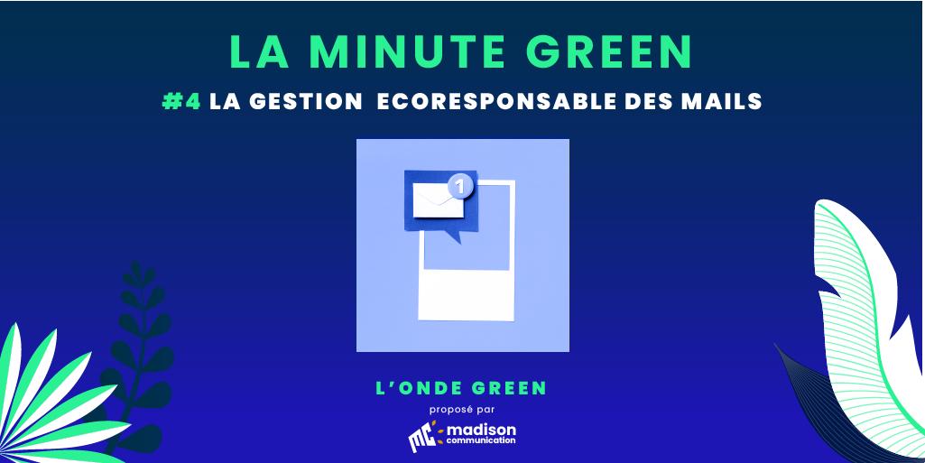 Podcast L'onde Green / Minute Green #4 – La gestion écoresponsable des mails