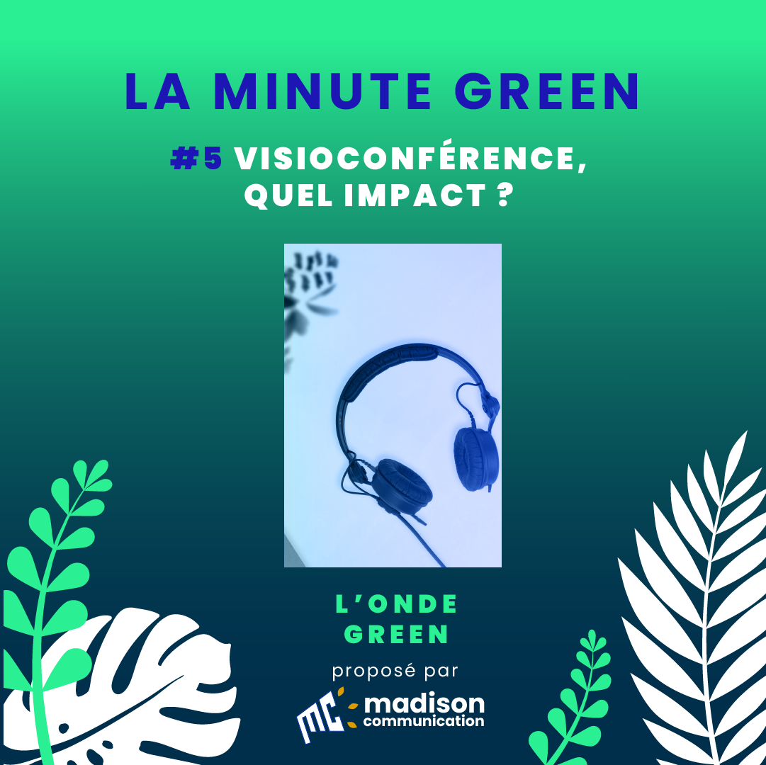 Podcast L'onde Green / Minute Green #5 – Visioconférence, quel impact ?