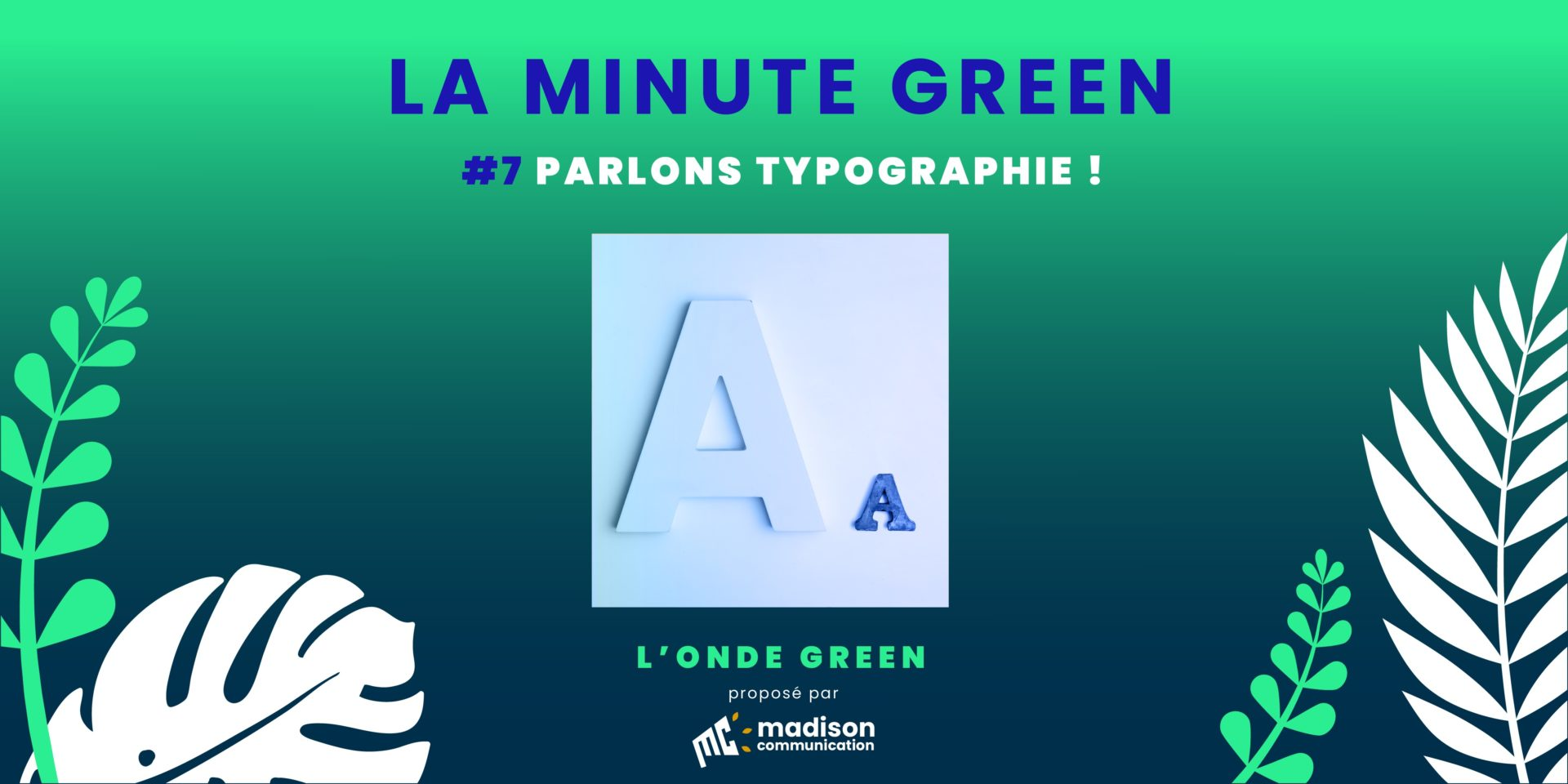 Podcast L'onde Green / Minute Green #7 – Parlons typographie !